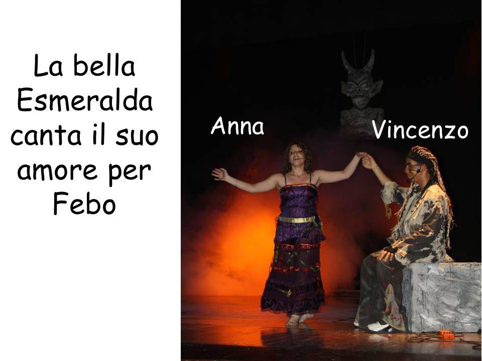 La bella Esmeralda canta il suo amore per Febo Anna Vincenzo
