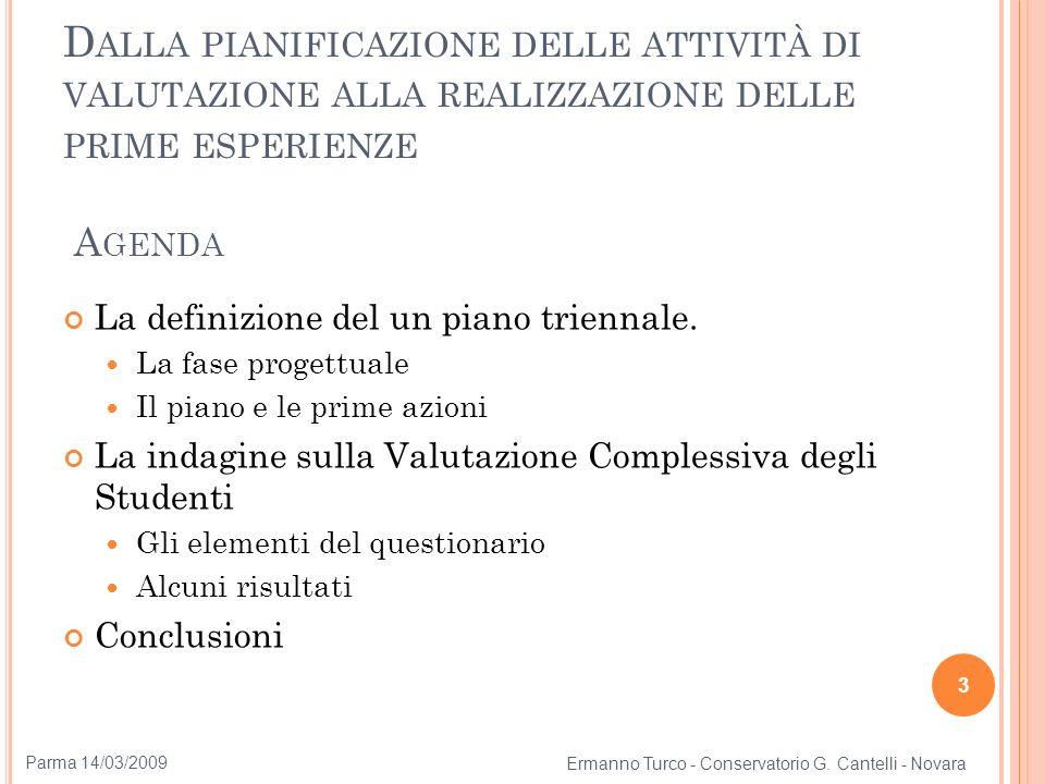 D ALLA PIANIFICAZIONE DELLE ATTIVITÀ DI VALUTAZIONE ALLA REALIZZAZIONE DELLE PRIME ESPERIENZE A GENDA La definizione del un piano triennale. La fase p