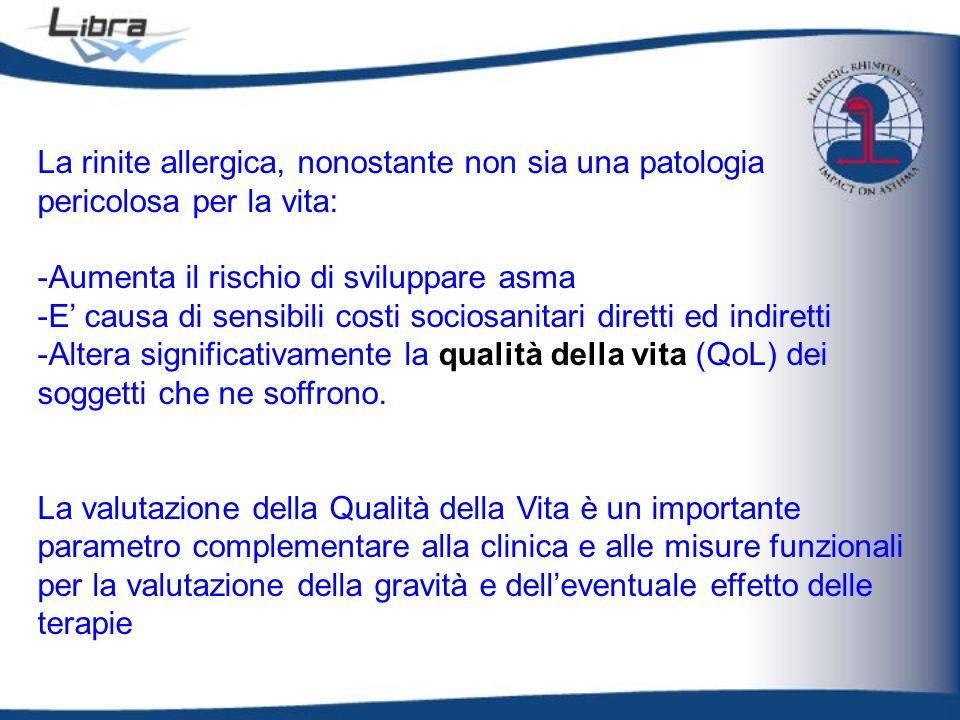 La rinite allergica, nonostante non sia una patologia pericolosa per la vita: -Aumenta il rischio di sviluppare asma -E causa di sensibili costi socio