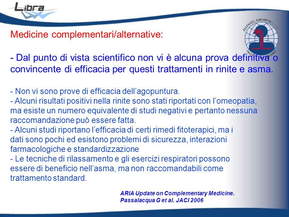 Medicine complementari/alternative: - Dal punto di vista scientifico non vi è alcuna prova definitiva o convincente di efficacia per questi trattament