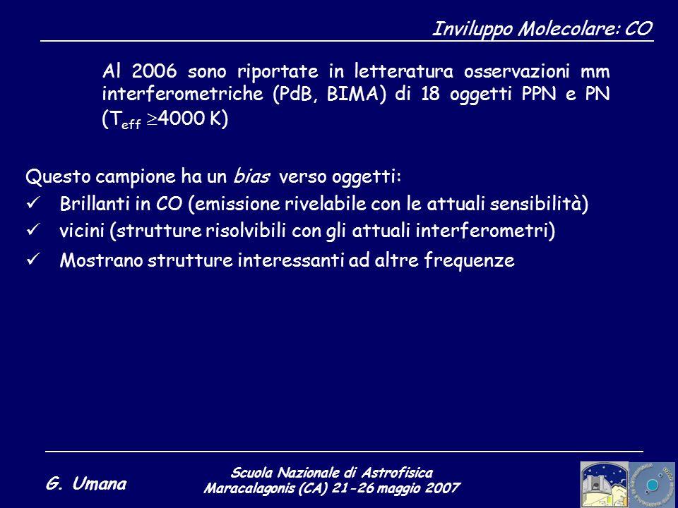 Scuola Nazionale di Astrofisica Maracalagonis (CA) 21-26 maggio 2007 G. Umana Inviluppo Molecolare: CO Al 2006 sono riportate in letteratura osservazi
