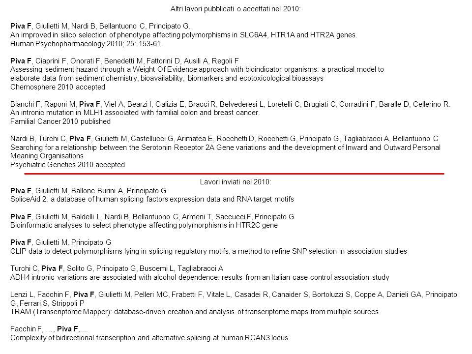 Altri lavori pubblicati o accettati nel 2010: Piva F, Giulietti M, Nardi B, Bellantuono C, Principato G. An improved in silico selection of phenotype