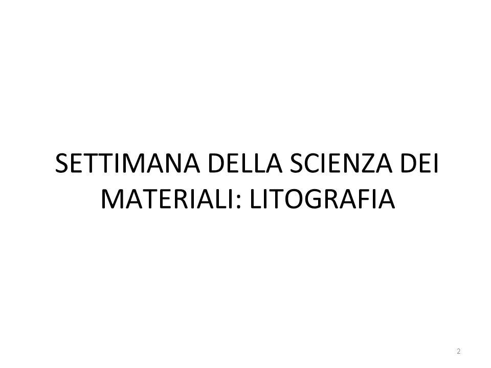 SETTIMANA DELLA SCIENZA DEI MATERIALI: LITOGRAFIA 2