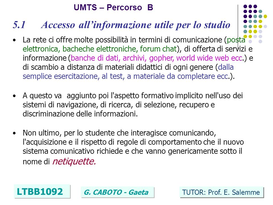 36 UMTS – Percorso B LTBB1092 G.CABOTO - Gaeta TUTOR: Prof.