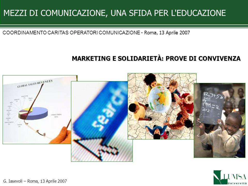 G.Iasevoli – Roma, 13 Aprile 2007 FASE STRATEGICA Quale causa e progetto sostenere.