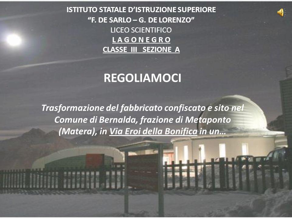 ISTITUTO STATALE DISTRUZIONE SUPERIORE F. DE SARLO – G. DE LORENZO LICEO SCIENTIFICO L A G O N E G R O CLASSE III SEZIONE A REGOLIAMOCI Trasformazione