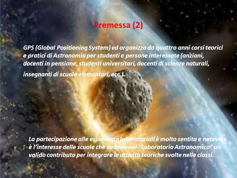 GPS (Global Positioning System) ed organizza da quattro anni corsi teorici e pratici di Astronomia per studenti e persone interessate (anziani, docent