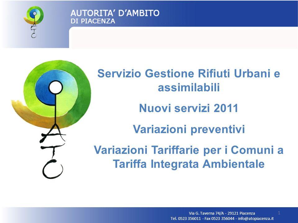 Via G. Taverna 74/A - 29121 Piacenza Tel. 0523 356011 - Fax 0523 356044 - info@atopiacenza.it 1 Servizio Gestione Rifiuti Urbani e assimilabili Nuovi