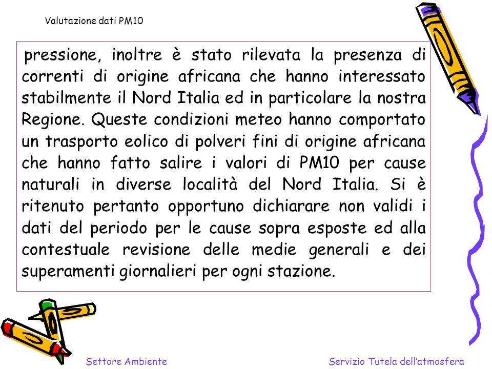 pressione, inoltre è stato rilevata la presenza di correnti di origine africana che hanno interessato stabilmente il Nord Italia ed in particolare la nostra Regione.