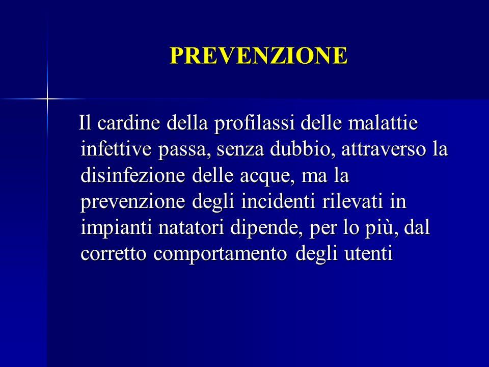 PREVENZIONE Il cardine della profilassi delle malattie infettive passa, senza dubbio, attraverso la disinfezione delle acque, ma la prevenzione degli