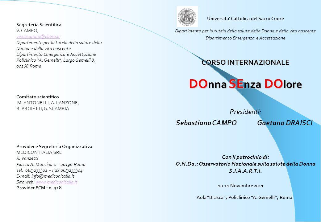Universita Cattolica del Sacro Cuore Dipartimento per la tutela della salute della Donna e della vita nascente Dipartimento Emergenza e Accettazione C
