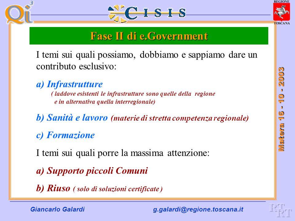 Giancarlo Galardig.galardi@regione.toscana.it Matera 16 - 10 - 2003 Presentazione Infrastrutture