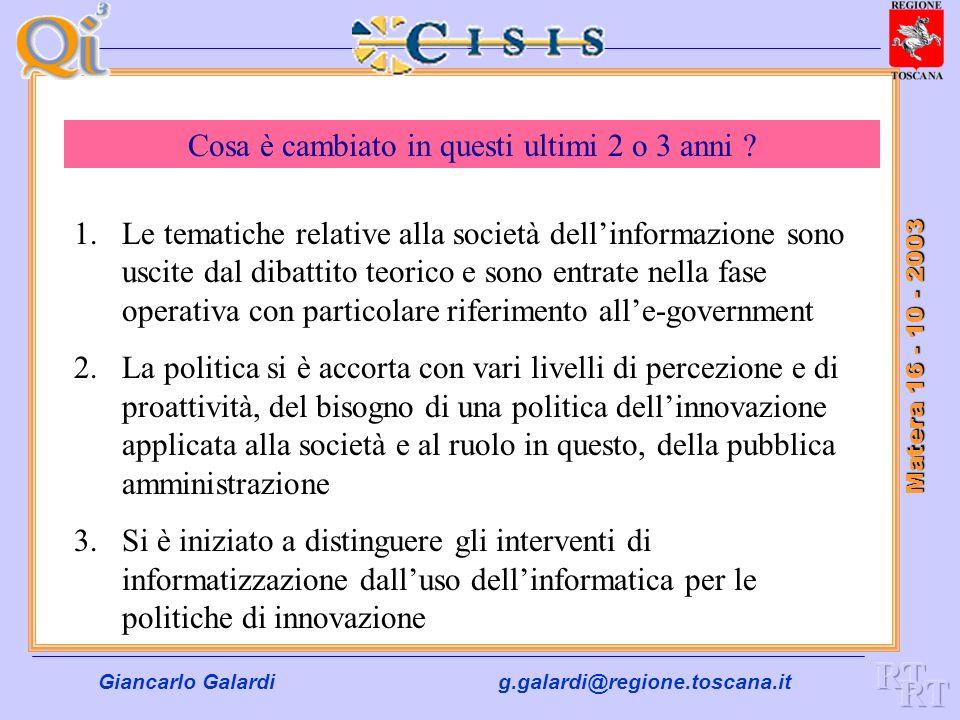 Giancarlo Galardig.galardi@regione.toscana.it Matera 16 - 10 - 2003 Giancarlo Galardi Direttore Generale Organizzazione Regione Toscana Le Infrastrutt