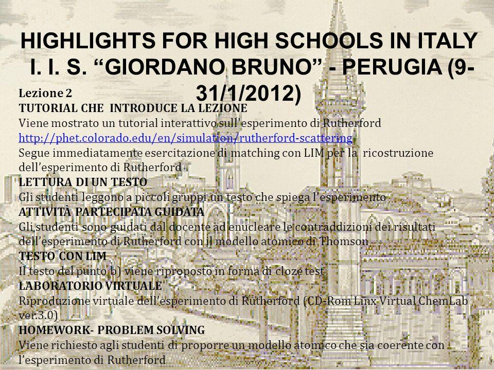 HIGHLIGHTS FOR HIGH SCHOOLS IN ITALY I. I. S. GIORDANO BRUNO - PERUGIA (9- 31/1/2012) Lezione 2 TUTORIAL CHE INTRODUCE LA LEZIONE Viene mostrato un tu