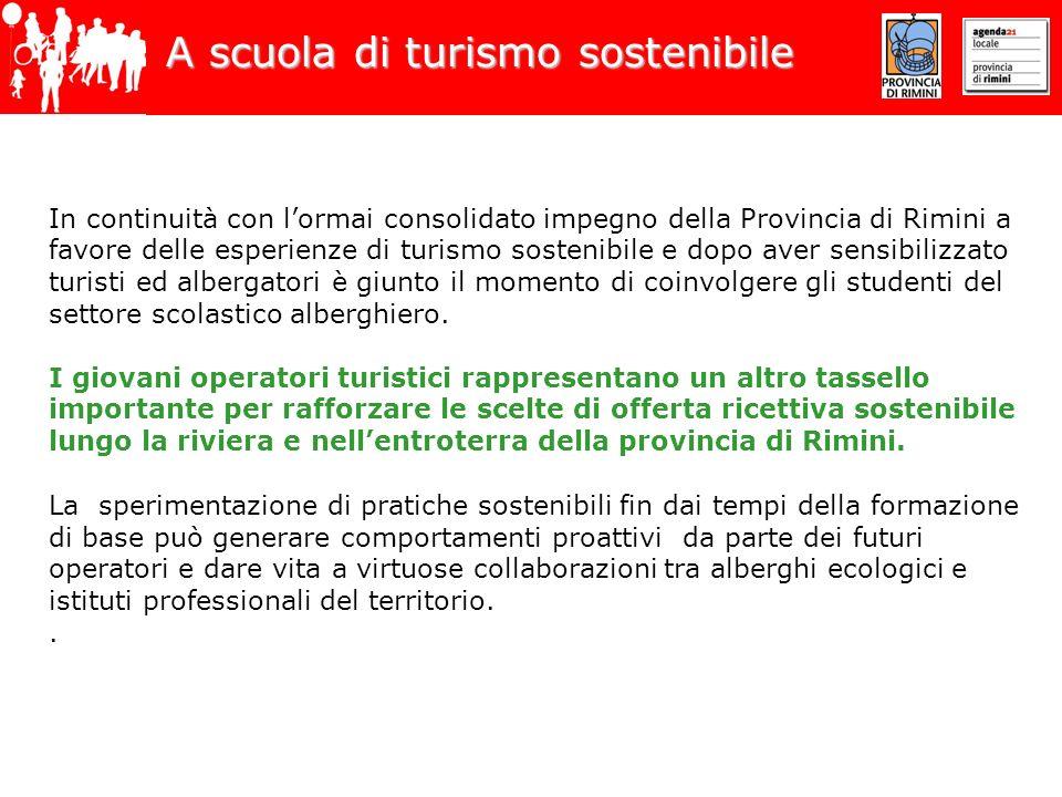 A scuola di turismo sostenibile In continuità con lormai consolidato impegno della Provincia di Rimini a favore delle esperienze di turismo sostenibil