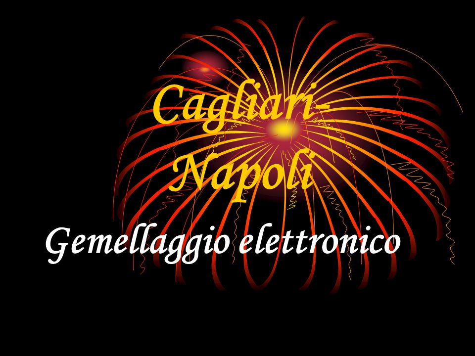 Gemellaggio elettronico Cagliari- Napoli