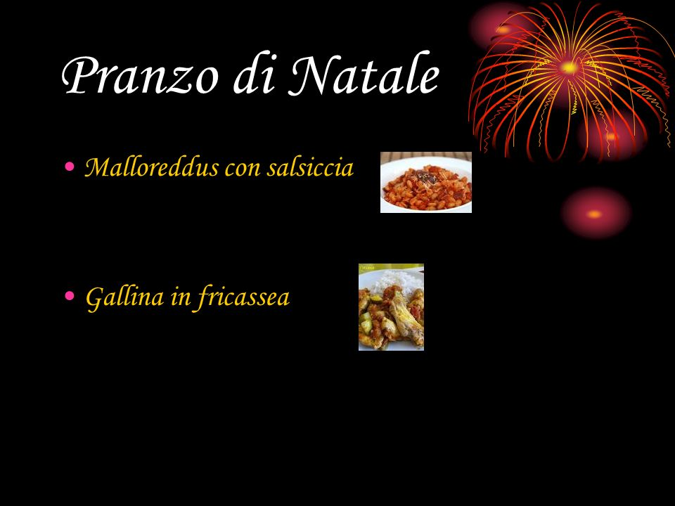 Pranzo di Natale Malloreddus con salsiccia Gallina in fricassea