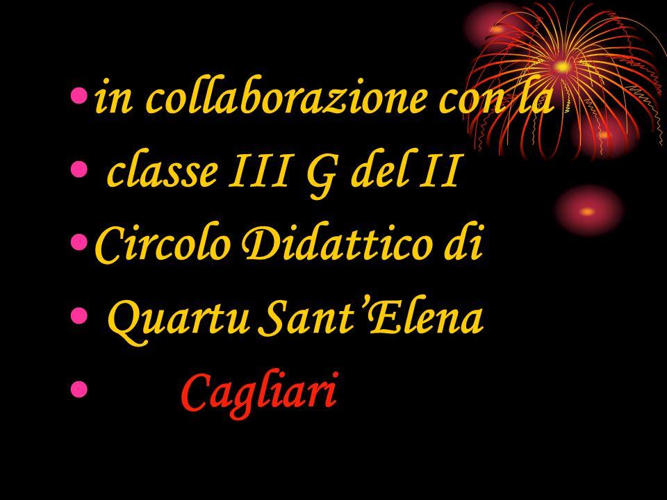 in collaborazione con la classe III G del II Circolo Didattico di Quartu SantElena Cagliari