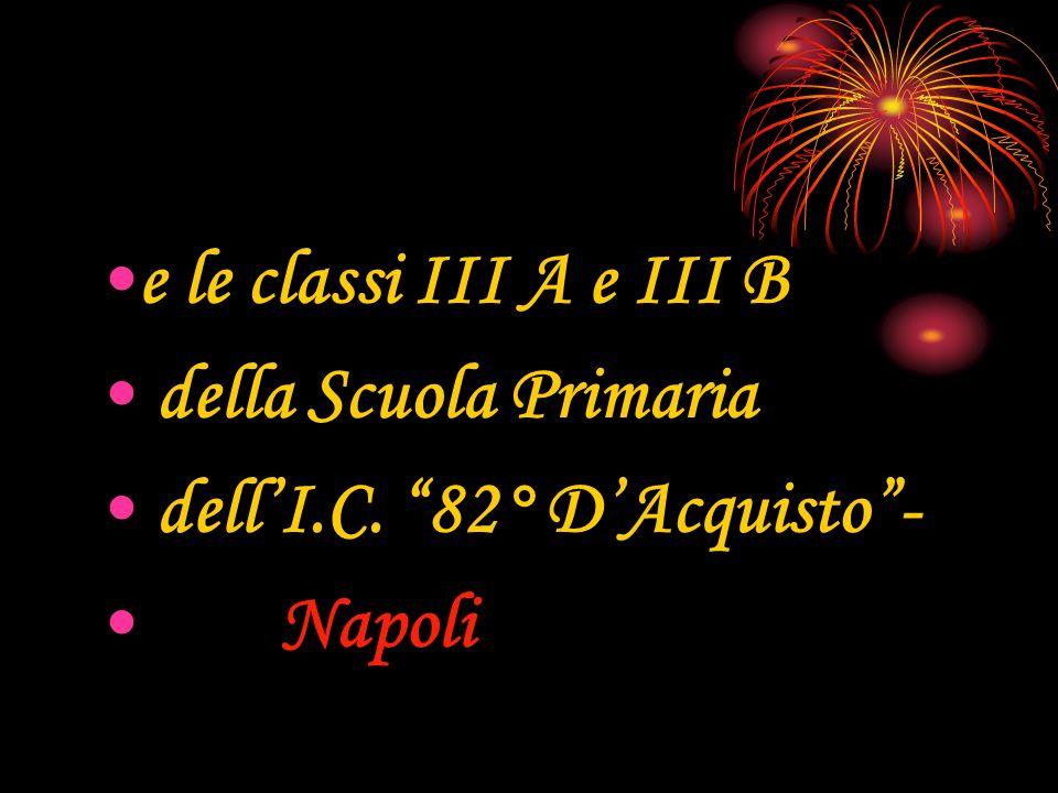 e le classi III A e III B della Scuola Primaria dellI.C. 82° DAcquisto- Napoli