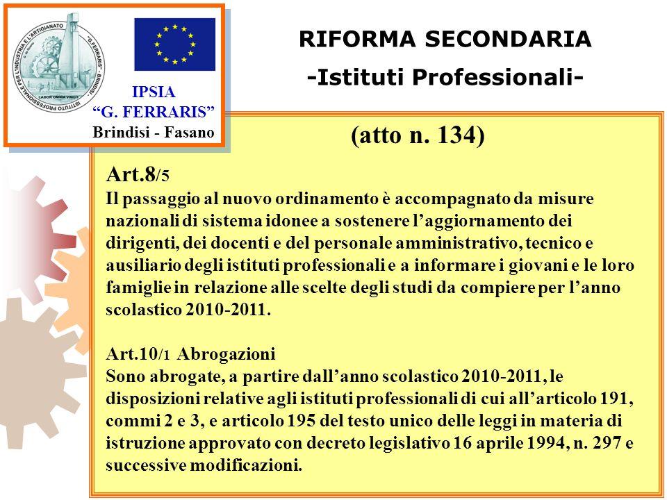 IPSIA G. FERRARIS Brindisi - Fasano RIFORMA SECONDARIA -Istituti Professionali- Art.8 / 5 Il passaggio al nuovo ordinamento è accompagnato da misure n