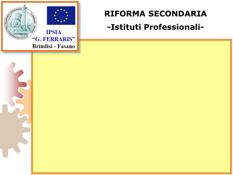 IPSIA G. FERRARIS Brindisi - Fasano RIFORMA SECONDARIA -Istituti Professionali-