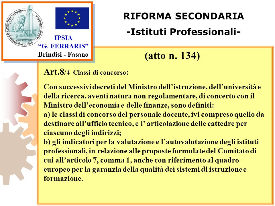 IPSIA G. FERRARIS Brindisi - Fasano RIFORMA SECONDARIA -Istituti Professionali- Art.8 / 4 Classi di concorso : Con successivi decreti del Ministro del