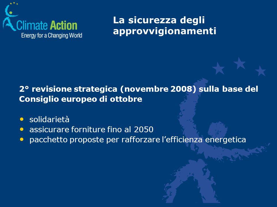 2° revisione strategica (novembre 2008) sulla base del Consiglio europeo di ottobre solidarietà assicurare forniture fino al 2050 pacchetto proposte p