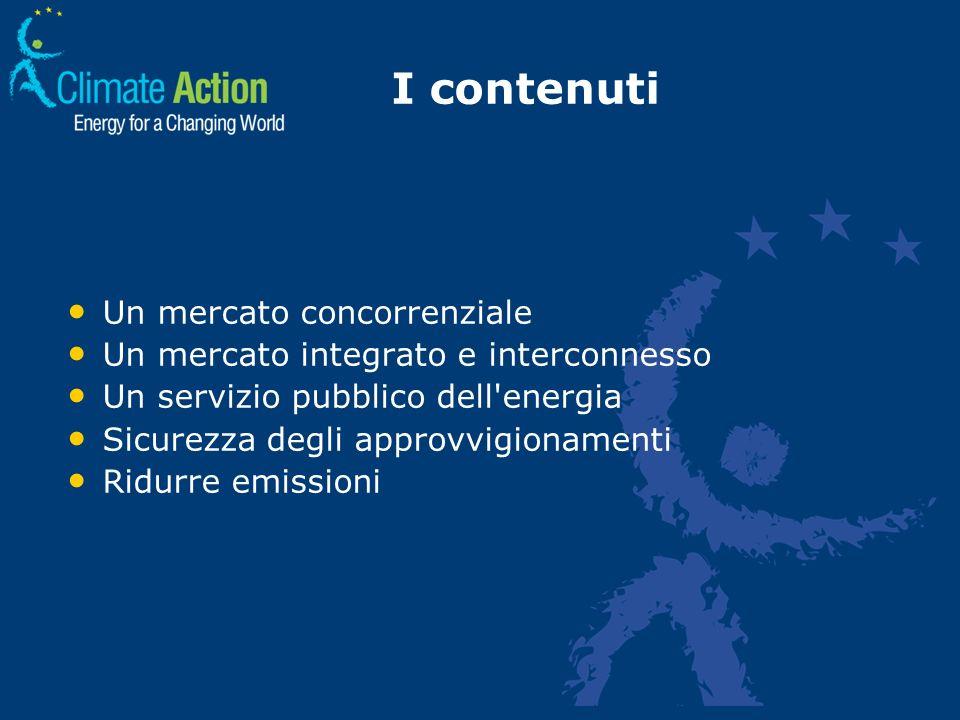 Un mercato concorrenziale Un mercato integrato e interconnesso Un servizio pubblico dell'energia Sicurezza degli approvvigionamenti Ridurre emissioni