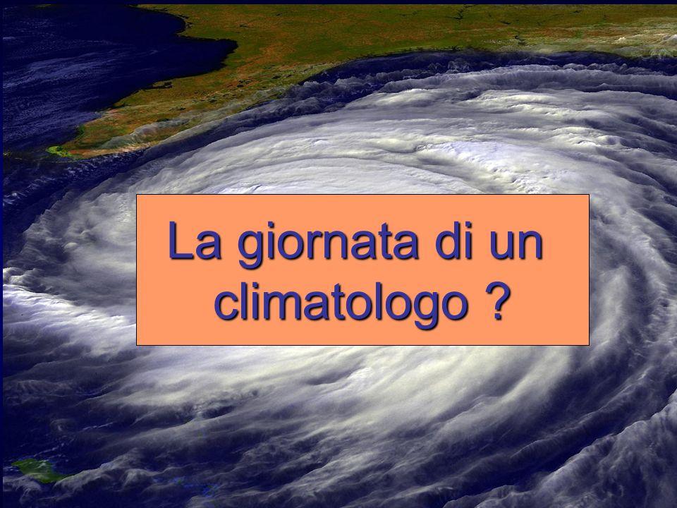 La giornata di un climatologo ?