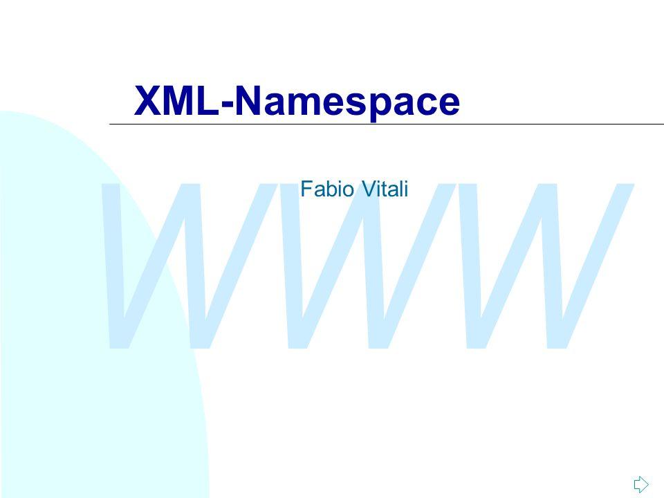 WWW XML-Namespace Fabio Vitali