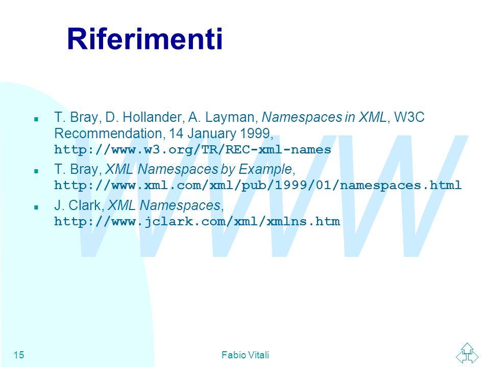 WWW Fabio Vitali15 Riferimenti T. Bray, D. Hollander, A.