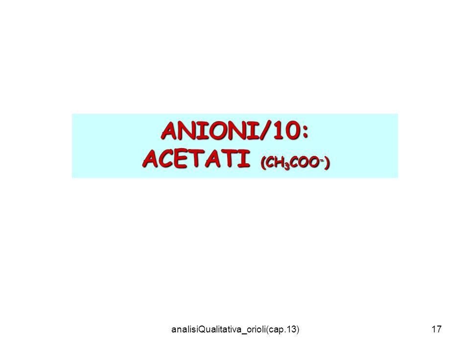 analisiQualitativa_orioli(cap.13)17 ANIONI/10: ACETATI (CH 3 COO - )