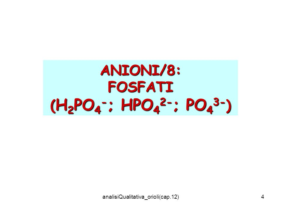 analisiQualitativa_orioli(cap.12)5 PO 4 3- + 12MoO 4 2- + 24H + + 3NH 4 + (NH 3 ) 3 PO 4 12MoO 3 + 12H 2 O GIALLO (ammonio fosfo molibdato) Fosfati: reazione con molibdato dammonio