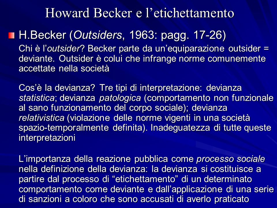 Howard Becker e letichettamento H.Becker (Outsiders, 1963: pagg.