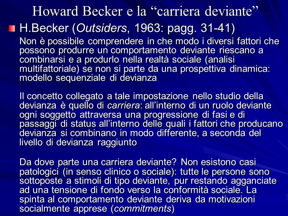 Howard Becker e le subculture devianti H.Becker (Outsiders, 1963: pagg.