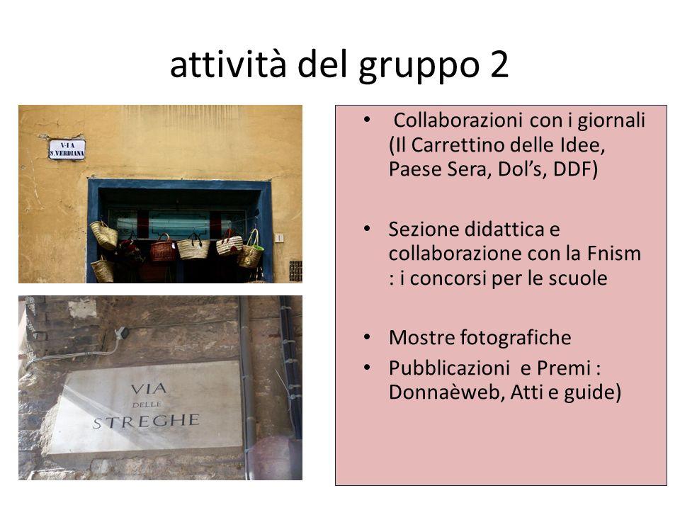 Collaborazioni con i giornali (Il Carrettino delle Idee, Paese Sera, Dols, DDF) Sezione didattica e collaborazione con la Fnism : i concorsi per le sc
