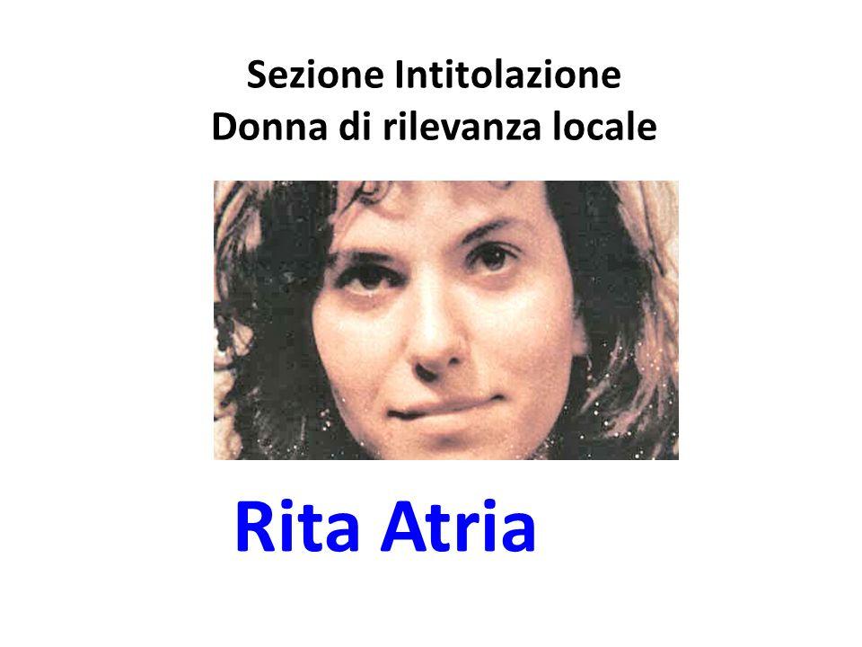 Sezione Intitolazione Donna di rilevanza locale Rita Atria