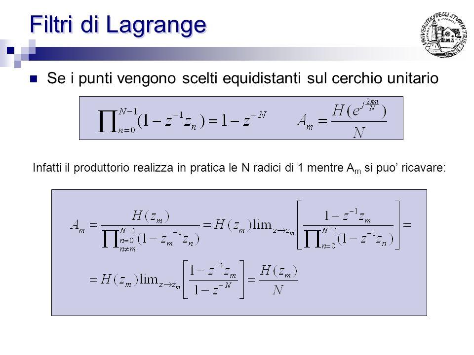 Filtri di Lagrange E una topologia realizzativa per filtri FIR E legata strettamente al campionamento in frequenza Interpolazione polinomiale di Lagra