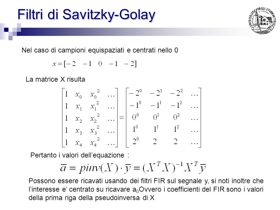 Polinomio interpolante Se la matrice X fosse invertibile (ovvero lordine del polinomio fosse uguale a N-1: Ovvero la soluzione fornisce un polinomio c