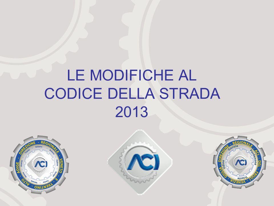 LE MODIFICHE AL CODICE DELLA STRADA 2013