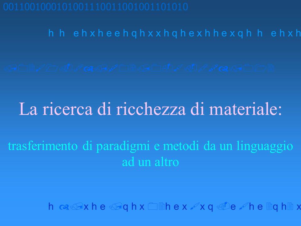 La ricerca di ricchezza di materiale: trasferimento di paradigmi e metodi da un linguaggio ad un altro 0011001000101001110011001001101010 h h e h x h