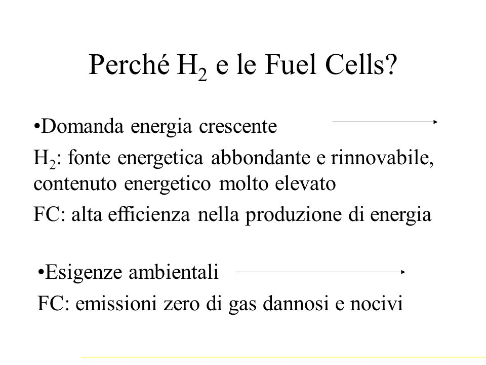 Perché H 2 e le Fuel Cells.