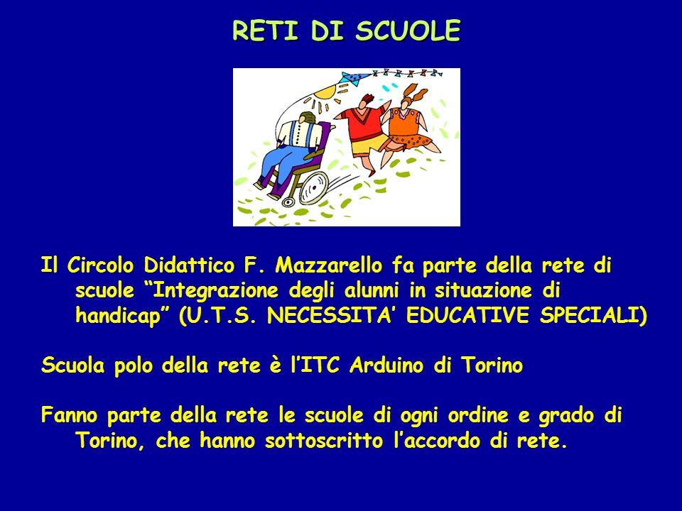 RETI DI SCUOLE Il Circolo Didattico F. Mazzarello fa parte della rete di scuole Integrazione degli alunni in situazione di handicap (U.T.S. NECESSITA