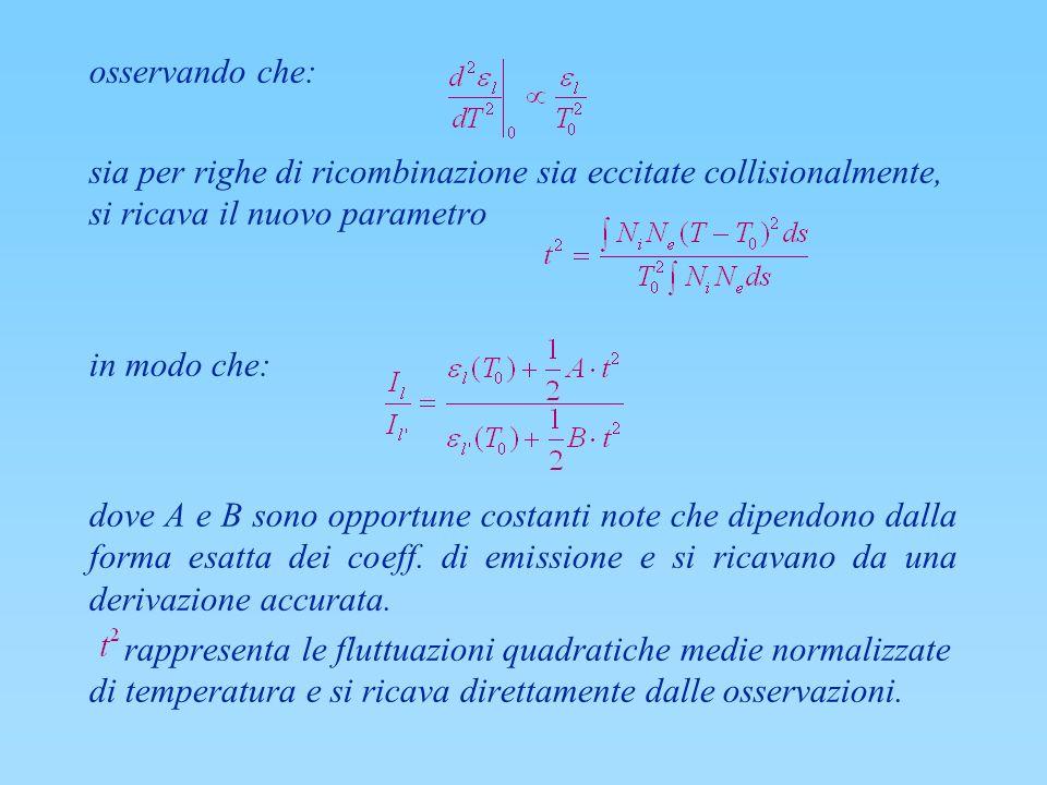 osservando che: sia per righe di ricombinazione sia eccitate collisionalmente, si ricava il nuovo parametro in modo che: dove A e B sono opportune cos