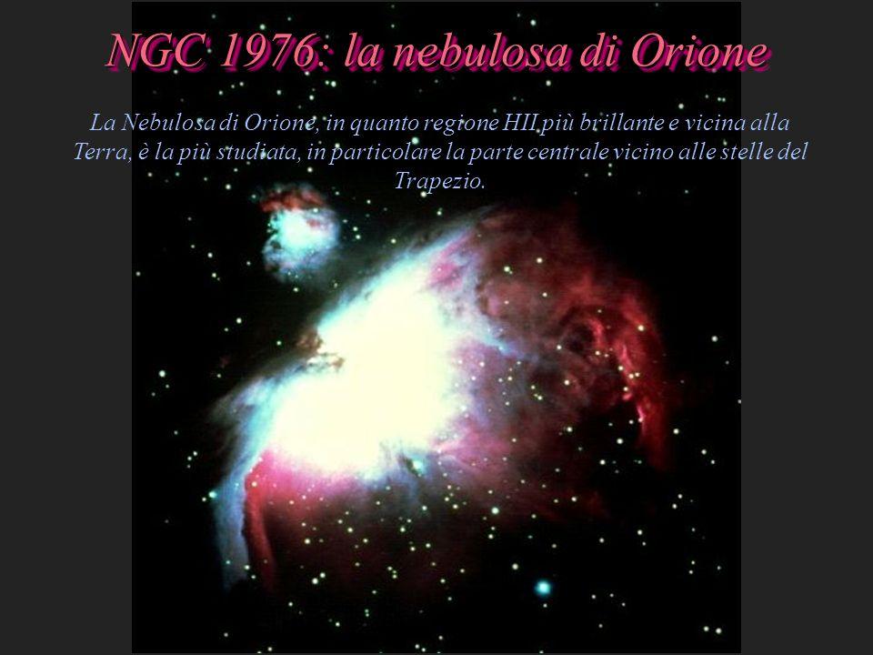 NGC 1976: la nebulosa di Orione La Nebulosa di Orione, in quanto regione HII più brillante e vicina alla Terra, è la più studiata, in particolare la p