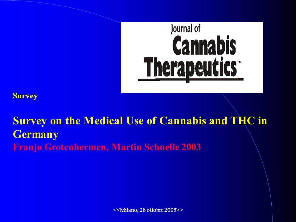 > Survey Survey on the Medical Use of Cannabis and THC in Germany Franjo Grotenhermen, Martin Schnelle 2003