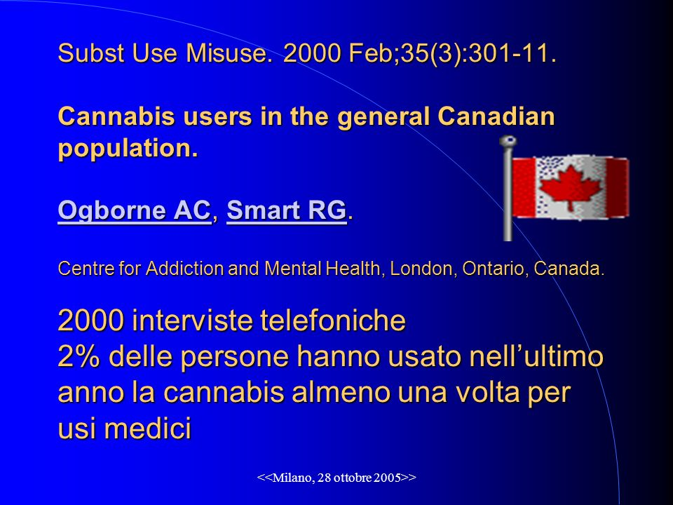 > Subst Use Misuse.2000 Feb;35(3):301-11. Cannabis users in the general Canadian population.