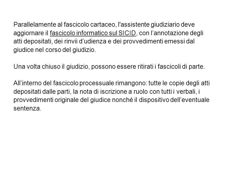 Parallelamente al fascicolo cartaceo, l'assistente giudiziario deve aggiornare il fascicolo informatico sul SICID, con lannotazione degli atti deposit