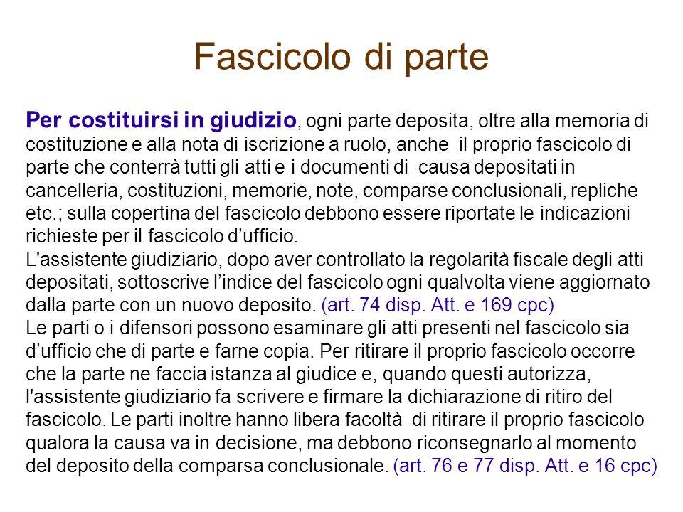 Fascicolo di parte Per costituirsi in giudizio, ogni parte deposita, oltre alla memoria di costituzione e alla nota di iscrizione a ruolo, anche il pr