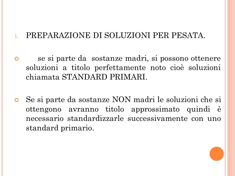 2.P REPARAZIONI DI SOLUZIONI PER DILUIZIONE : Se si diluiscono soluzioni standard NORMEX (a titolo noto) si otterranno soluzioni comunque a titolo esatto dette standard primari.